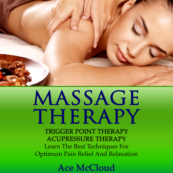 Massage Therapy, Trigger Point Therapy, Acupres...