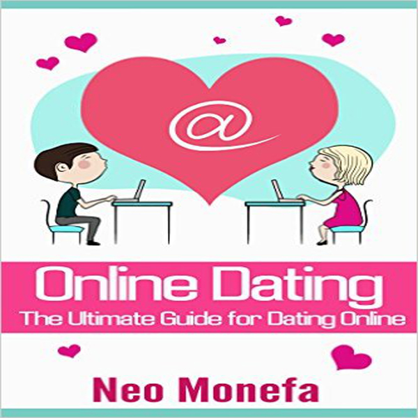 Online Dating: The Ultimate Guide for Dating On...
