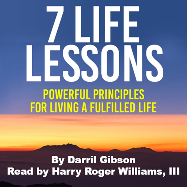 7 Life Lessons: Powerful Principles for Living ...