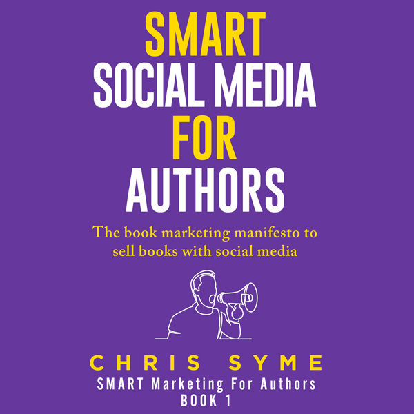 SMART Social Media for Authors: The Practical G...