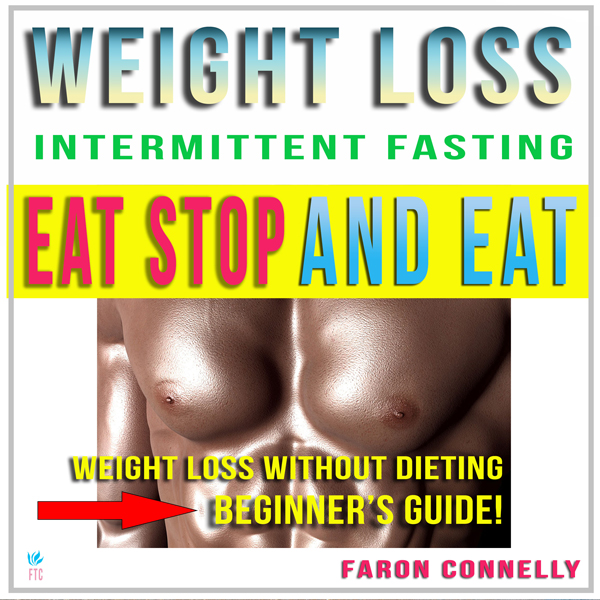 Eat Stop and Eat: Weight Loss Without Dieting ,...