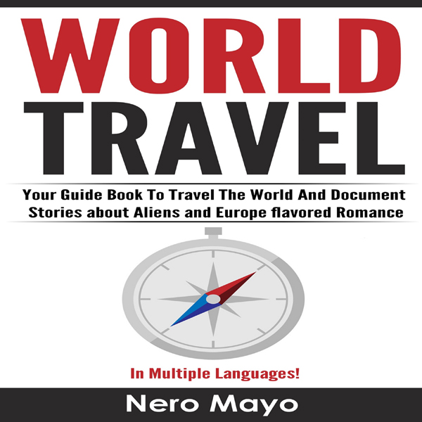 World Travel for Beginners: Your Guide Book to ...