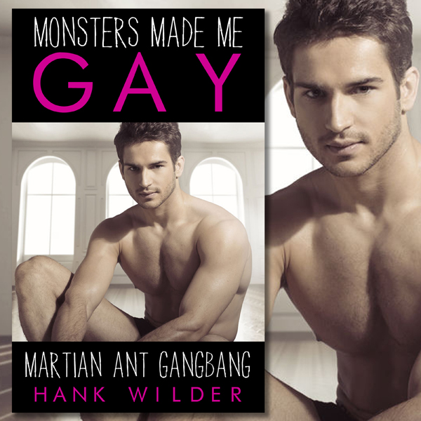 Martian Ant Gangbang: Monsters Made Me Gay , Hö...