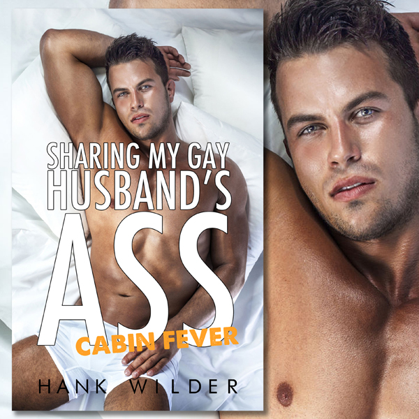 Cabin Fever: Sharing My Gay Husband´s Ass , Hör...