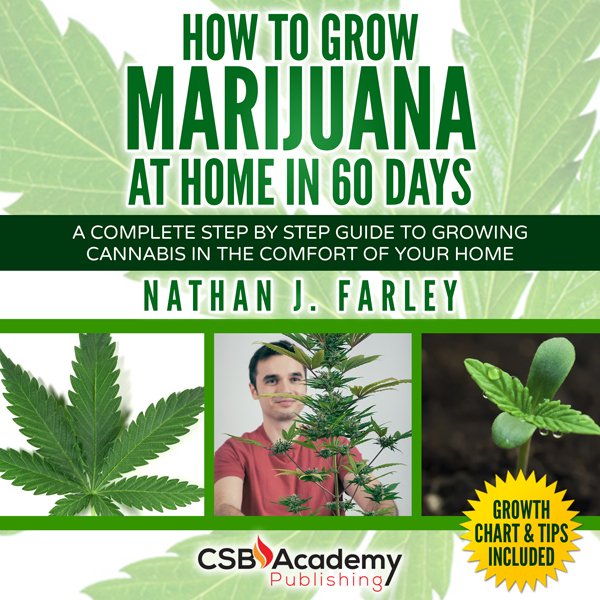 How to Grow Marijuana at Home in 60 Days: A Com...