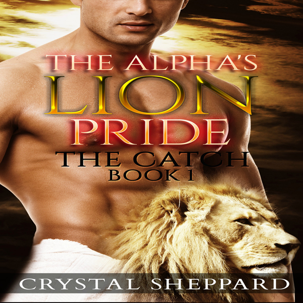 The Catch: The Alpha´s Lion Pride, Book 1 , Hör...