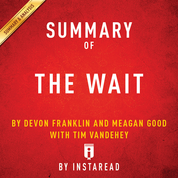 Summary of ´The Wait´, by DeVon Franklin and Me...
