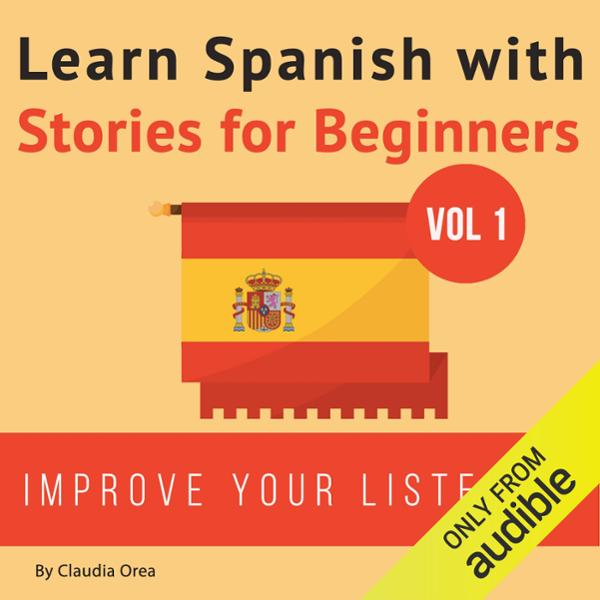 Learn Spanish with Stories for Beginners: 10 Ea...
