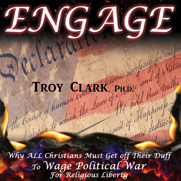 Engage: Why All Christians Must Wage Political ...