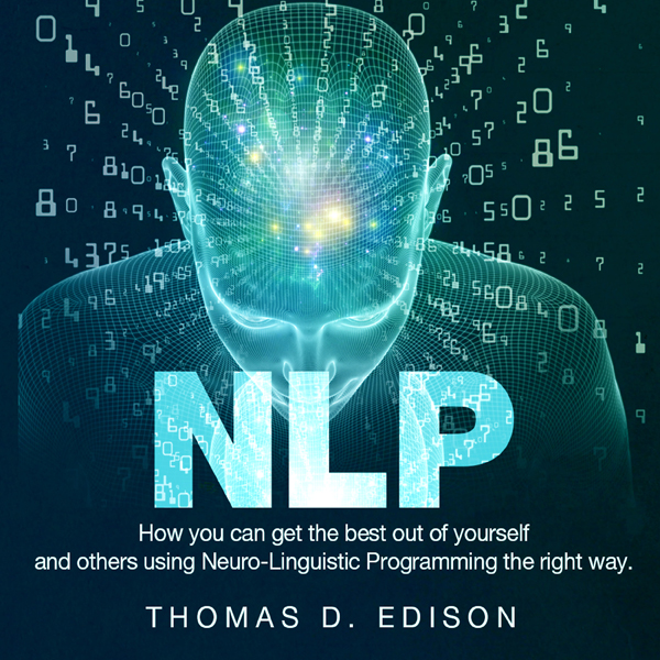 NLP: How You Can Get the Best out of Yourself a...