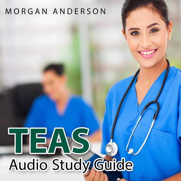 TEAS Audio Study Guide: Test of Essential Acade...