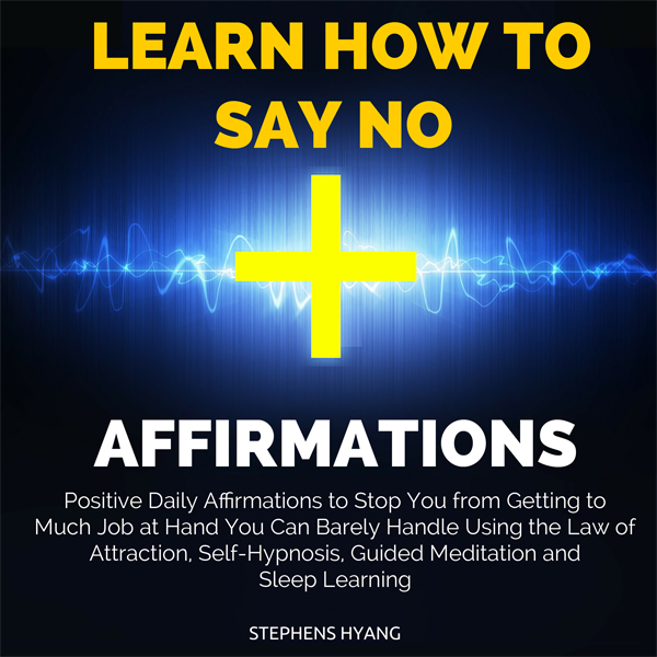 Learn How to Say No Affirmations: Positive Dail...