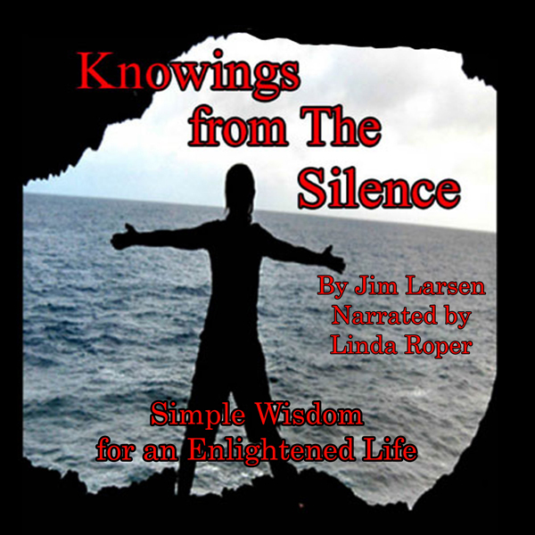 Knowings from the Silence: Simple Wisdom for an...