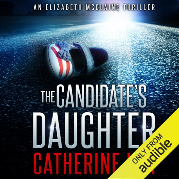 The Candidate´s Daughter: An Elizabeth McClaine...