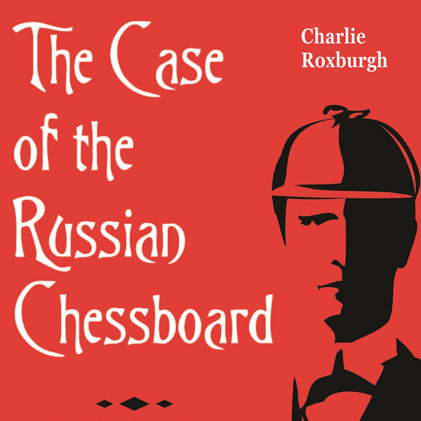 The Case of the Russian Chessboard: A Sherlock ...