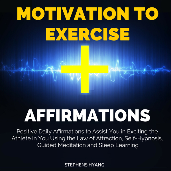 Motivation to Exercise Affirmations: Positive D...