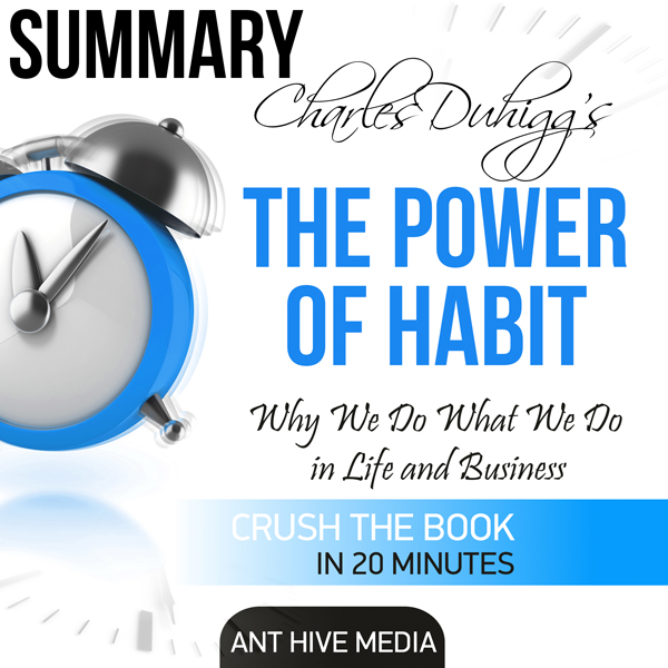Charles Duhigg´s The Power of Habit | Summary &...