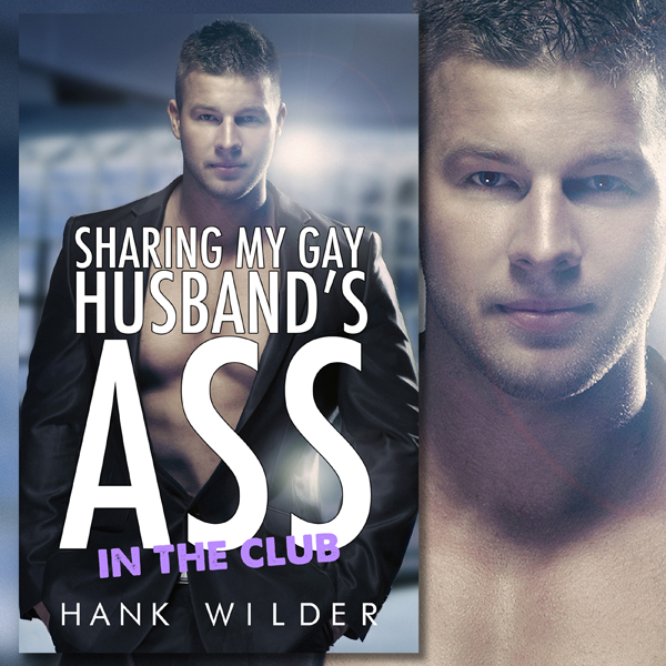 Sharing My Gay Husband´s Ass: In the Club , Hör...