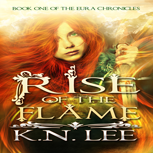 Rise of the Flame: The Eura Chronicles, Book 1 ...