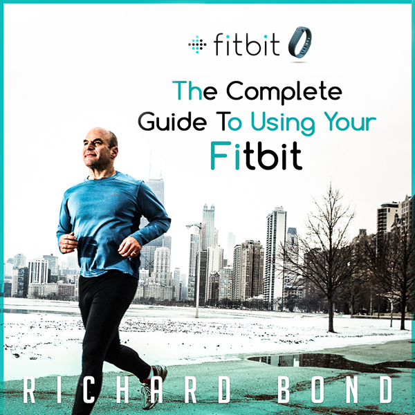 Fitbit: The Complete Guide to Using Fitbit for ...