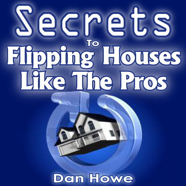 The Secrets to Flipping Houses Like the Pros: 3...