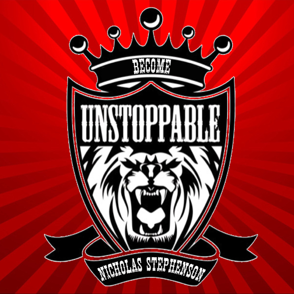 Become Unstoppable: A 7 Week Course That Will T...