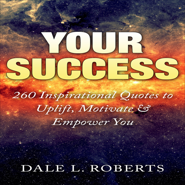 Your Success: 260 Inspirational Quotes to Uplif...