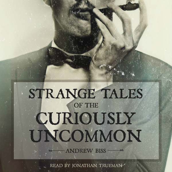 Strange Tales of the Curiously Uncommon , Hörbu...