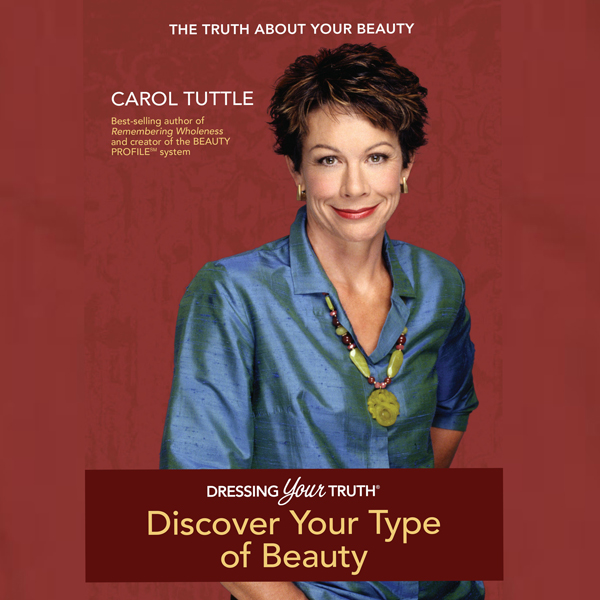 Dressing Your Truth: Discover Your Personal Bea...