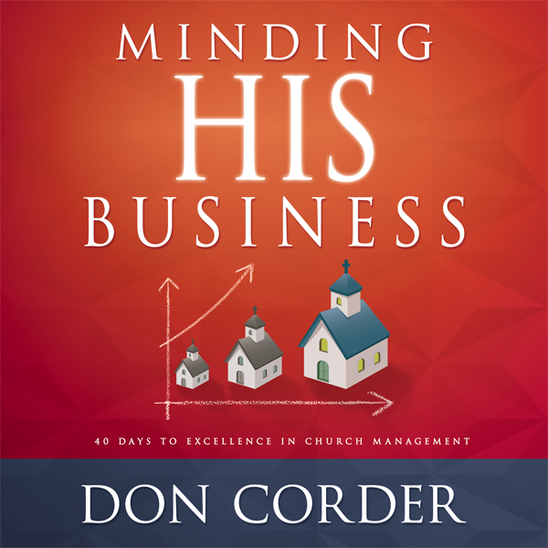 Minding His Business: 40 Days to Excellence in ...