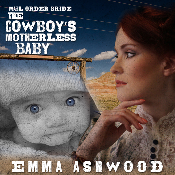 Mail Order Bride: The Cowboy´s Motherless Baby ...