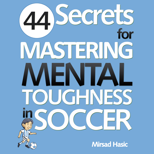 44 Secrets for Mastering Mental Toughness in So...