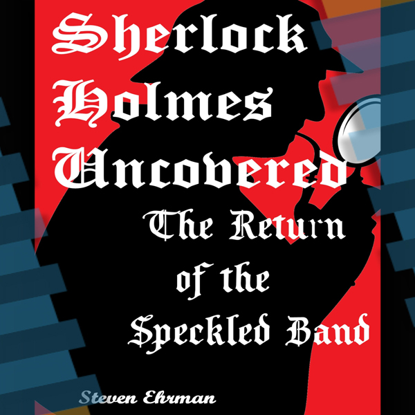 The Return of the Speckled Band: A Sherlock Hol...
