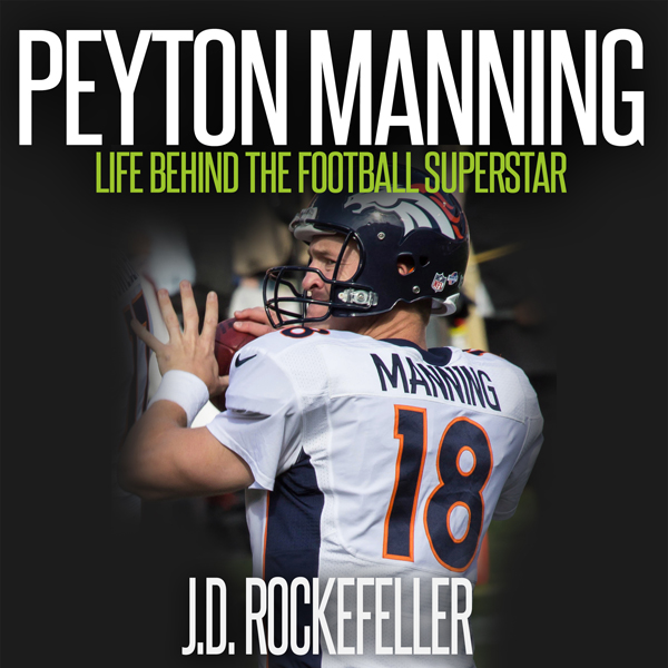 Peyton Manning: Life Behind the Football Supers...