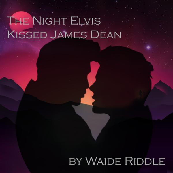 The Night Elvis Kissed James Dean: The Diary of...