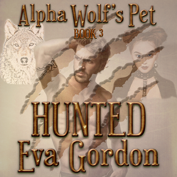 Alpha Wolf´s Pet: Hunted, Book 3 , Hörbuch, Dig...
