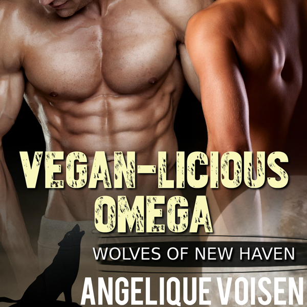 Vegan-licious Omega: Wolves of New Haven, Book ...