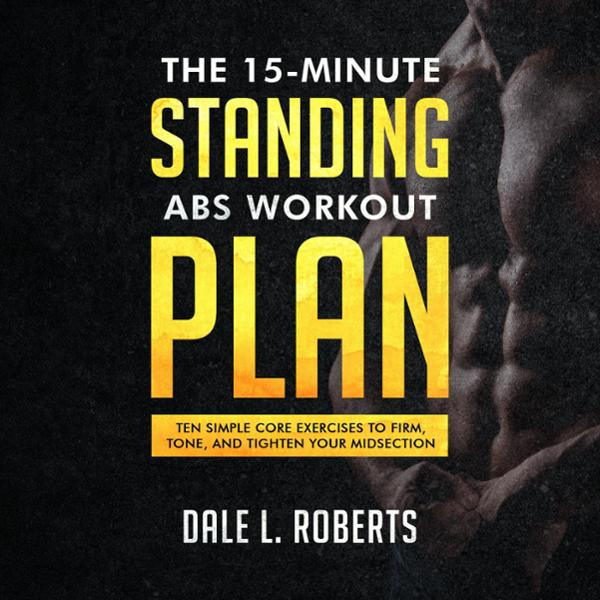 The 15-Minute Standing Abs Workout Plan: Ten Si...