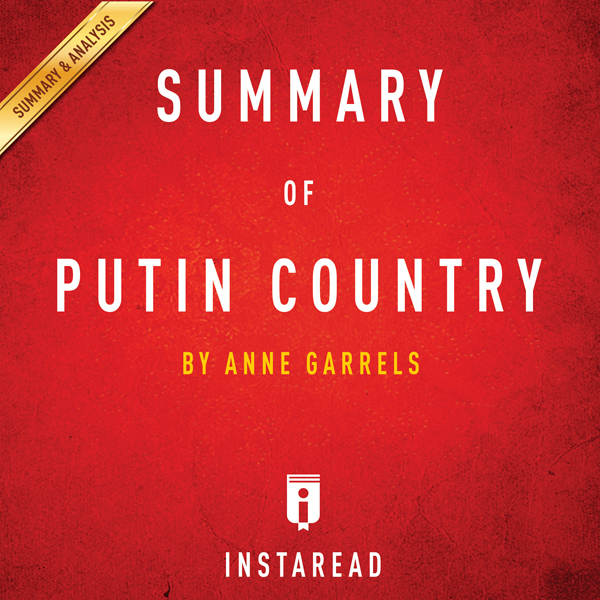 Summary of Putin Country by Anne Garrels | Incl...