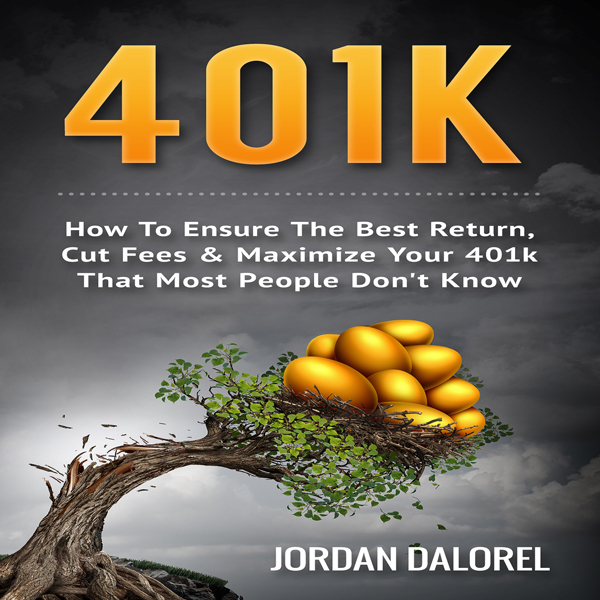 401k: How to Ensure the Best Return, Cut Fees & Maximize Your 401k That Most People Don´t Know , Hörbuch, Digital, 1, 77min