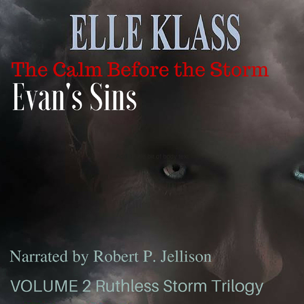 The Calm Before the Storm: Evan´s Sins: Ruthles...