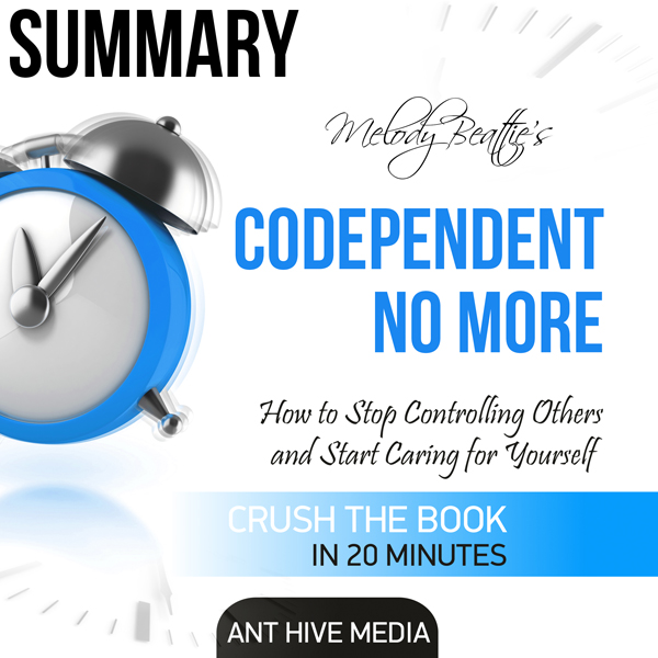 Summay: Melody Beattie´s Codependent No More: H...