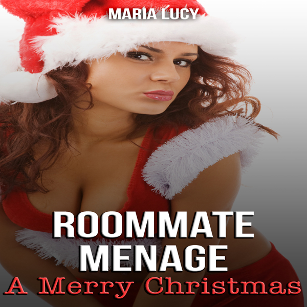 Roommate Menage: A Merry Christmas: A Holiday B...