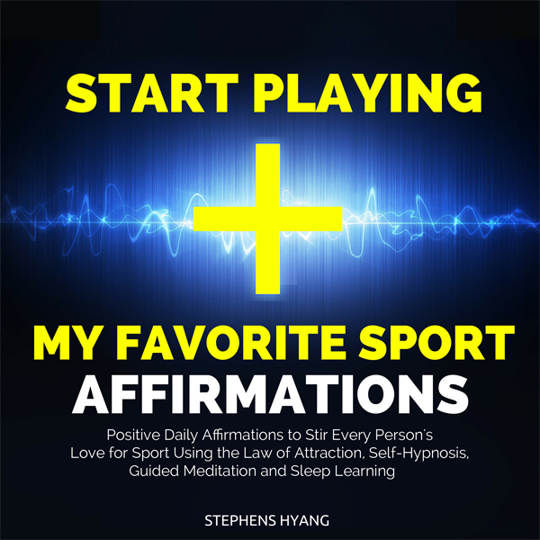 Start Playing My Favorite Sport Affirmations: P...
