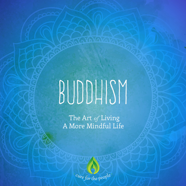Buddhism: The Art of Living a More Mindful Life...