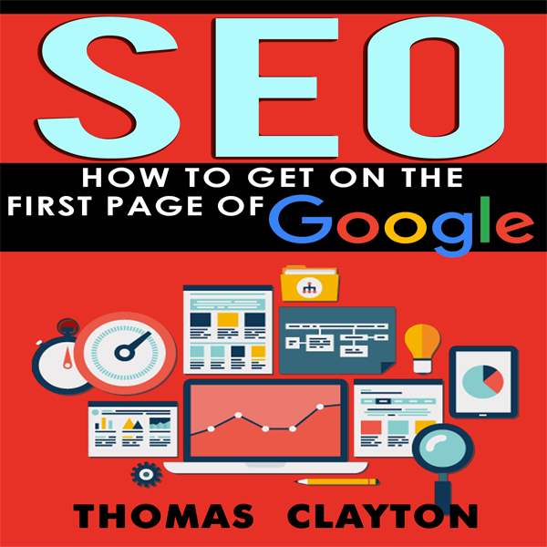 SEO: How to Get on the First Page of Google: Se...