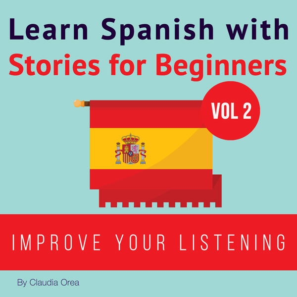 Learn Spanish with Stories for Beginners: Learn...