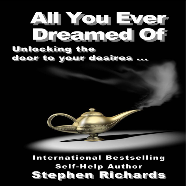 All You Ever Dreamed Of: Unlocking the Door to ...