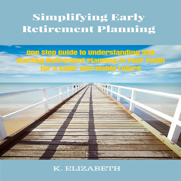 Simplifying Early Retirement Planning: One Step...