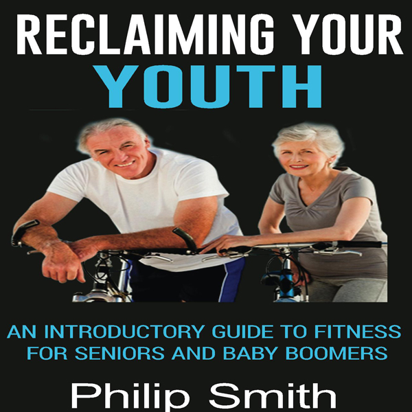 Reclaiming Your Youth: An Introductory Guide to...